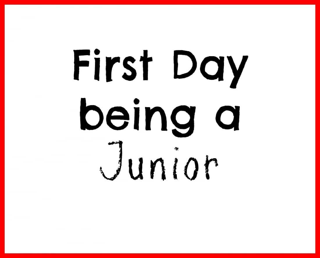 First Day Being a Junior printable
