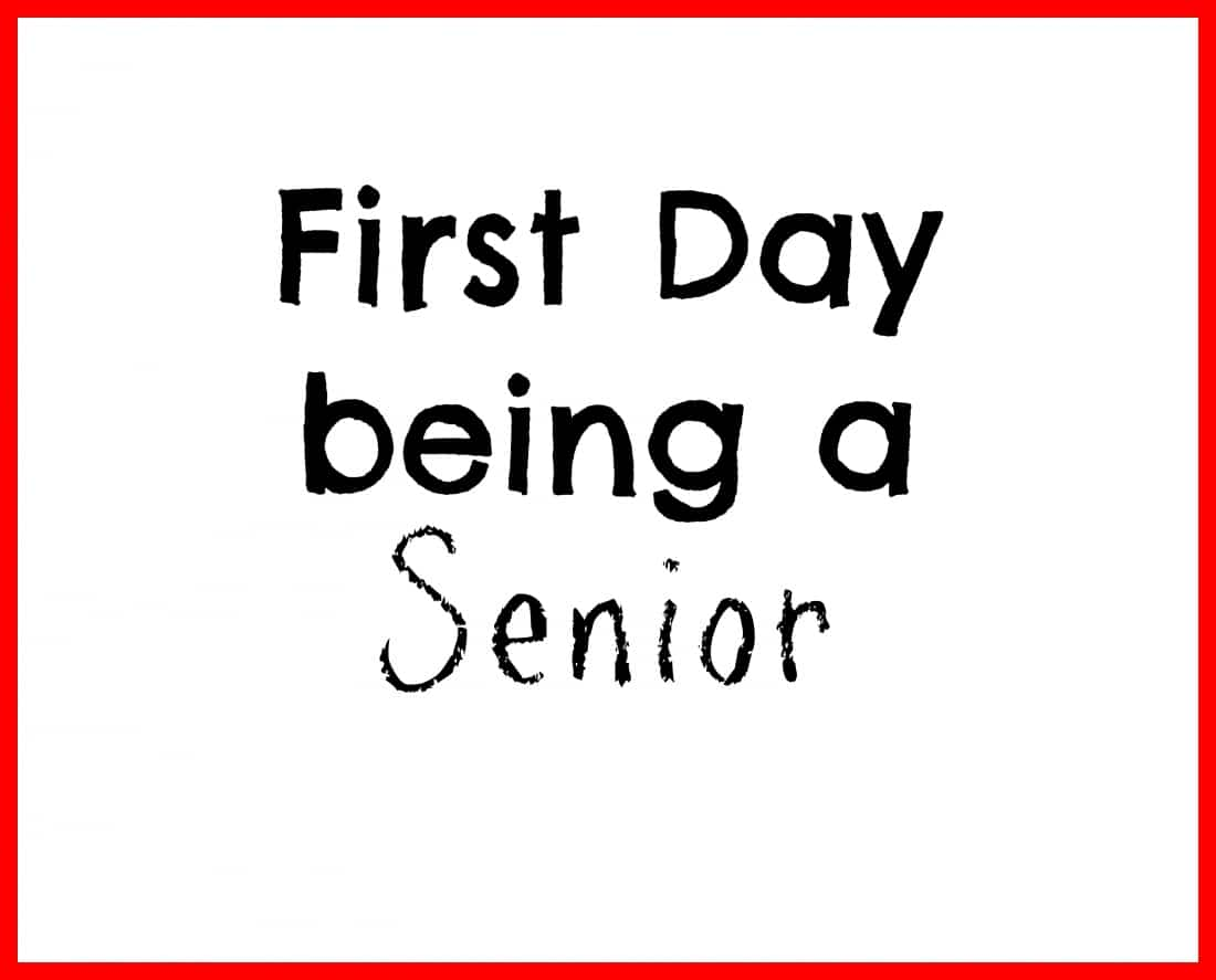 First Day being a senior printable