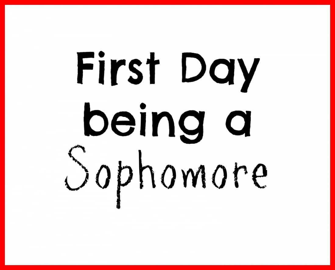 First Day being a sophomore printable