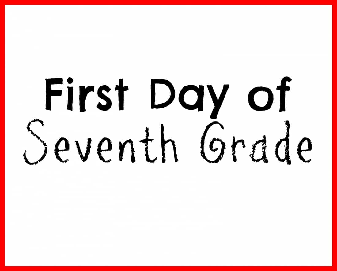 First Day of School Printable Seventh Grade