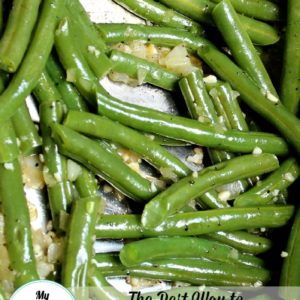 My Favorite Way to Eat Green Beans, Onion & Garlic