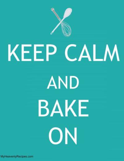 """free printable that says """"Keep Calm and Bake On"""""""