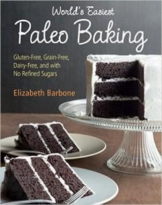 World's Best Paleo Baking Elizabeth Barbone