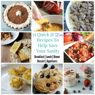 35 Quick & Easy Recipes To Help Save Your Sanity