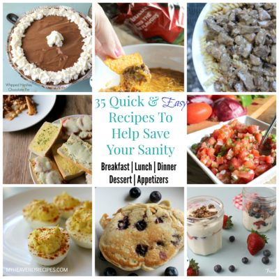titled photo collage: 35 quick and easy recipes to help save your sanity