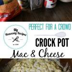 Crock Pot Mac and Cheese + Video