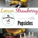 Lemon Strawberry Popsicles + Video