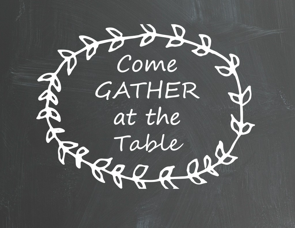 free printable Gather sign - Come Gather at the Table