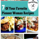 7 Of Your Favorite Pioneer Woman Recipes