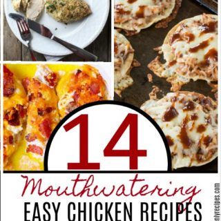 These14 Mouthwatering Easy Chicken Recipes Will Change Your Life