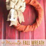 10 Minute Fall Burlap Wreath + Video