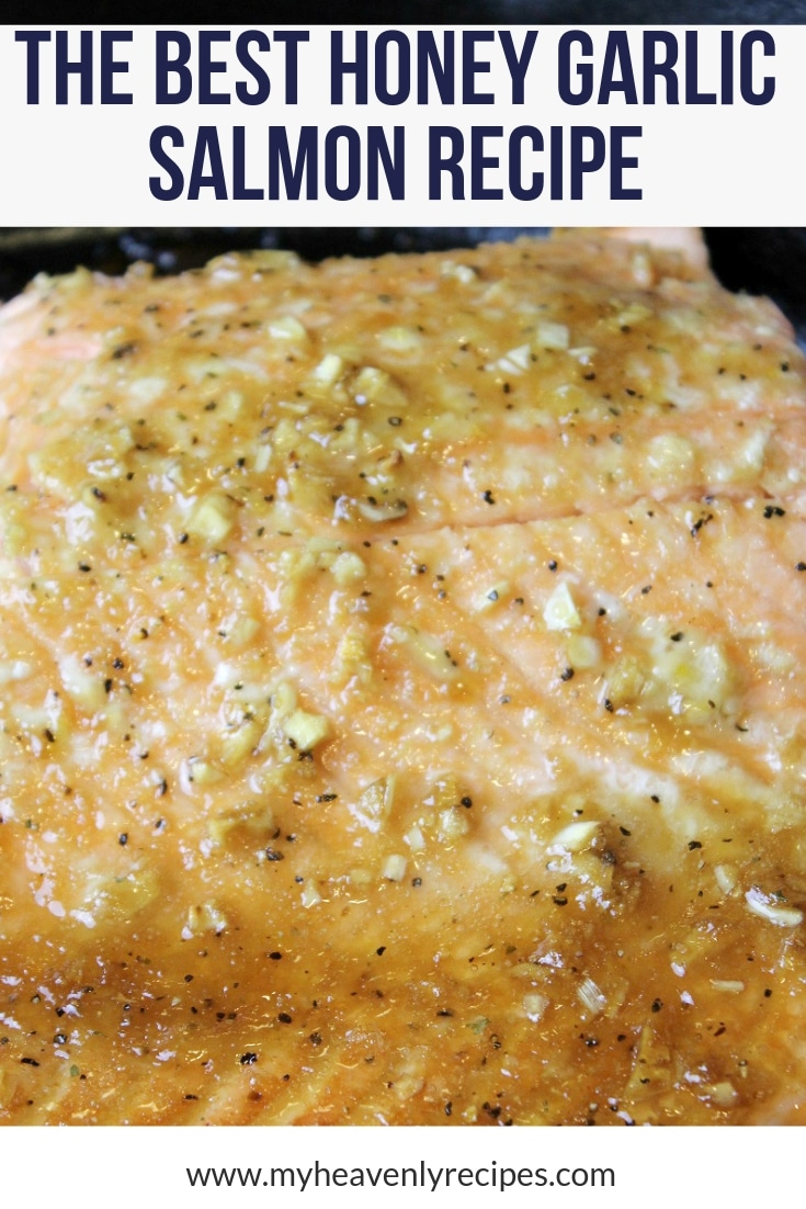 The Best Honey Garlic Salmon recipe on Pinterest! Super simple to make, the honey makes it sweet and you can't go wrong with garlic. A perfect weeknight dinner that's ready in minutes. #myheavenlyrecipes #salmon #salmonrecipes #weeknightdinner