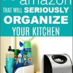 pinterest image for 10 things from amazon that will seriously organize your kitchen