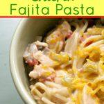 crock pot chicken fajita pasta image with recipe in bowl