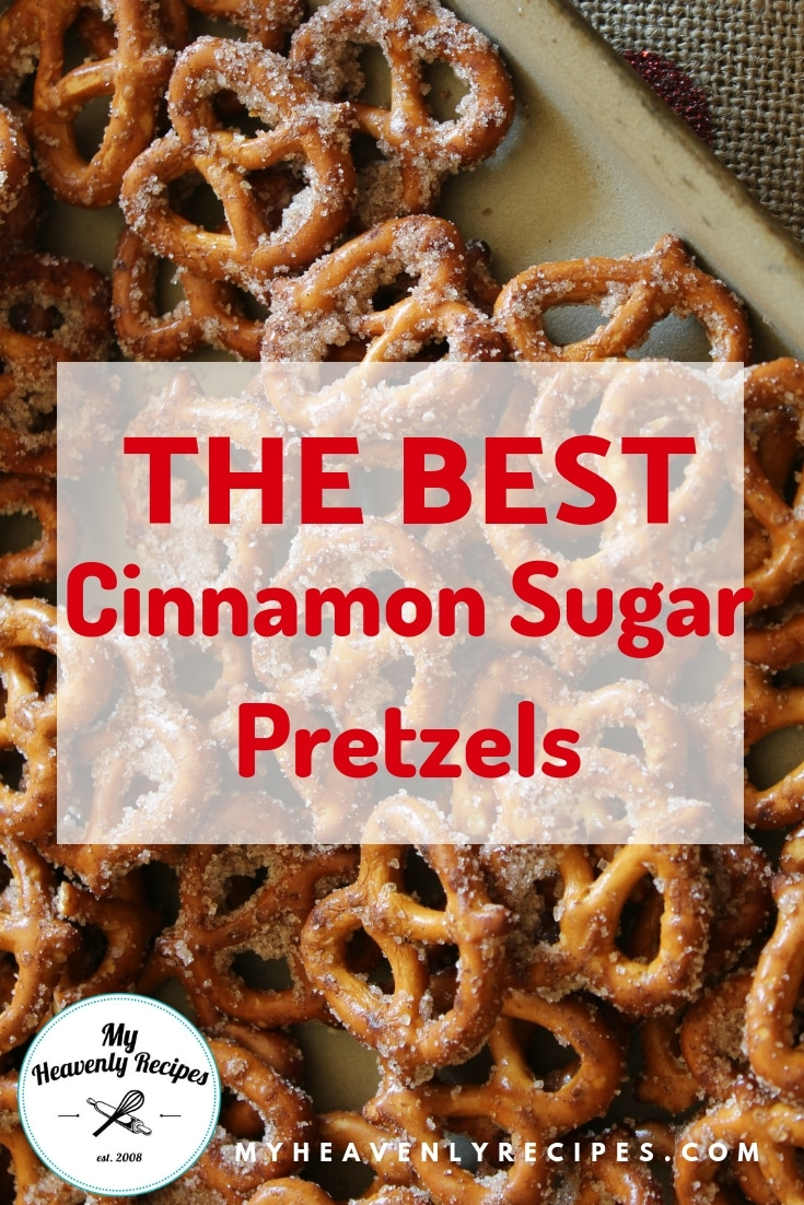 Cinnamon Sugar Pretzels - A Quick and Easy Snack that will feed a crowd on a budget. These seasoned pretzels also make a wonderful gift! #MyHeavenlyRecipes #snackrecipes #snacks #pretzels #budgetrecipes
