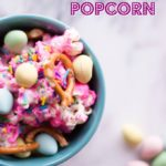 Sweet Popcorn Mix for Easter