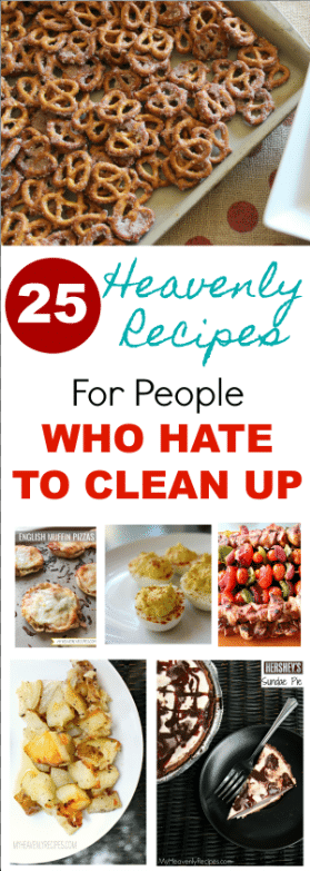 One thing I hear over and over from readers, is that they don't cook at home for the mere fact that they hate to clean up. Well, my friends, it's time to change that! Check out these 25 Heavenly Recipes For People Who Hate to Clean Up! #recipes #easy #clean #recipe
