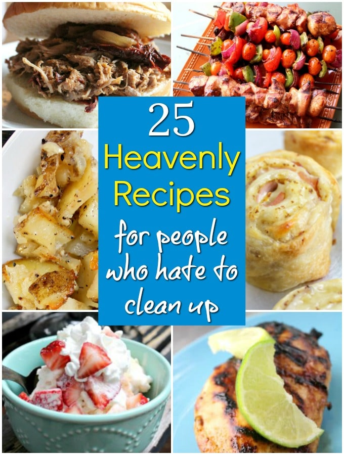titled photo collage of 25 Heavenly Recipes for people who hate to clean up