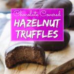 Best Ever Keto Chocolate Covered Hazelnut Truffles + Video