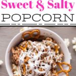 sweet and salty popcorn feature image