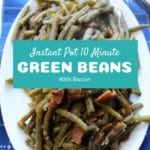 Instant Pot Green Beans and Bacon + Video