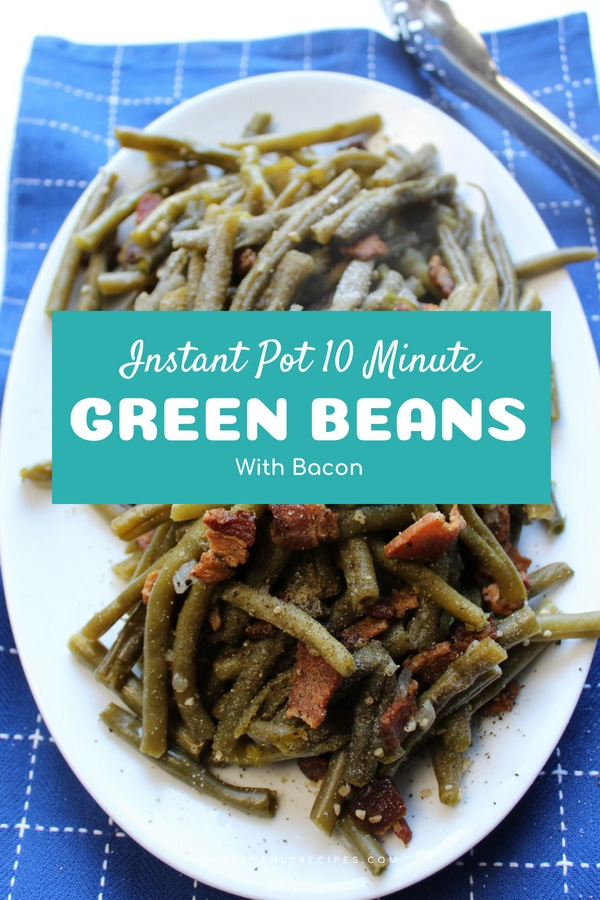 Green Beans and Bacon in the Instant Pot + Video - find out how you can cook 3 lbs of green beans in 7 minutes! Oh and you know they are heavenly tasting, because BACON! #instantpot #myheaevnlyrecipes #greenbeans  #recipe