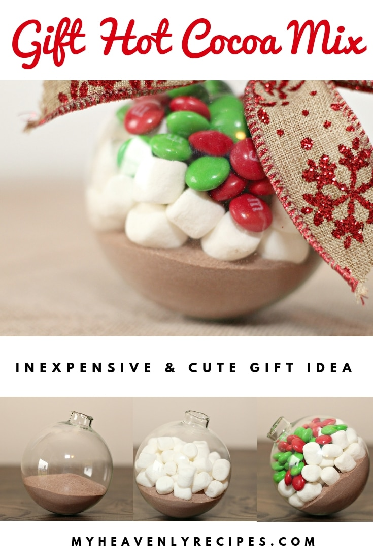 A hot cocoa gift anyone on your list would love to receive! Whether you use store bought mix ad fill up a ornament or grab those mason jars you've been meaning to use and fill with my Hot Cocoa Mix recipe you can't go wrong! #MyHeavenlyRecipes #Christmas #HomemadeGifts #HotChocolate