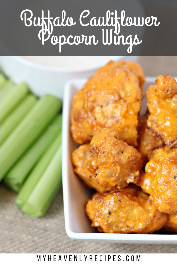 Buffalo Cauliflower Popcorn Wings - Looking for a healthy alternative to buffalo wings? Try making Buffalo Cauliflower Popcorn Wings. These are delicious little bites that pack the punch of wings but are a healthy alternative. #MyHeavenlyRecipes #HealthyRecipes #BuffaloWings #Vegetarian