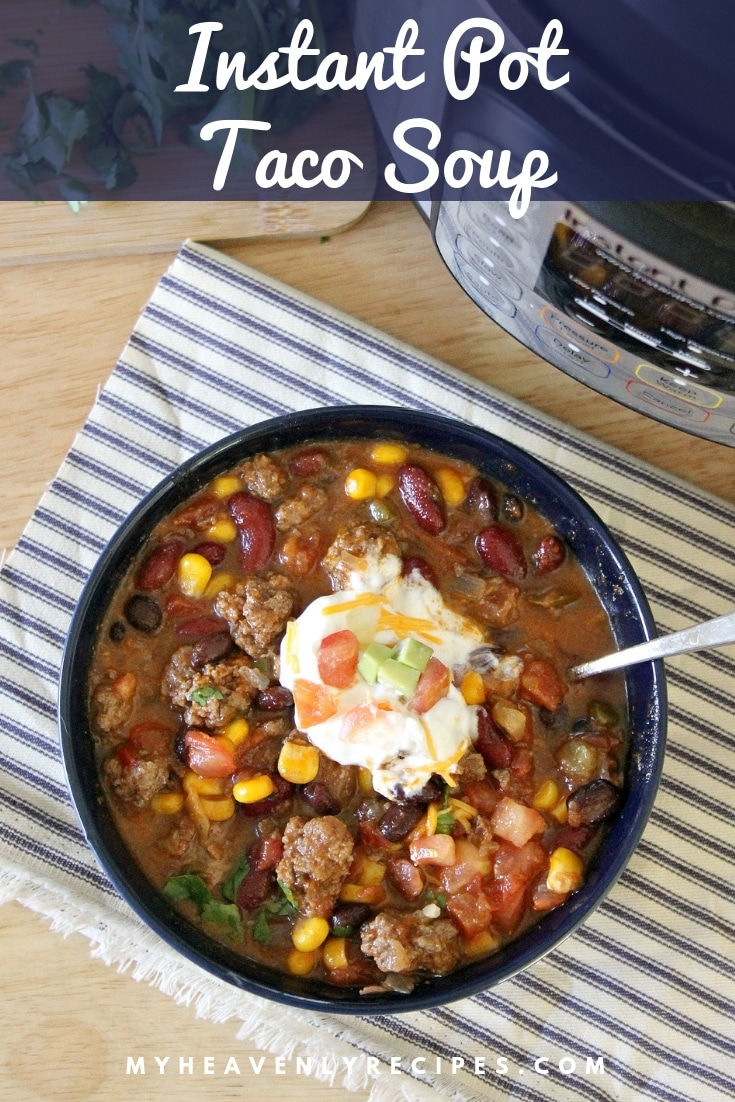Instant Pot Taco Soup - Get out your Instant Pot! This Instant Pot Taco Soup is a perfect weeknight dinner recipe and great for lunch the next day. Packed full of flavor and you get to choose what ingredients goes in. #MyHeavenlyRecipes #InstantPot #PressureCooker #Soups