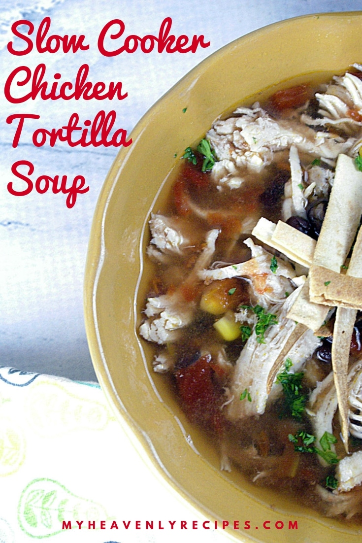 Slow Cooker Chicken Tortilla Soup - Do you love Chicken Tortilla Soup? If so, you are going to love my recipe for making slow cooker chicken tortilla soup. It is a copycat version of the Chick Fil A chicken tortilla soup and it is amazing. #MyHeavenlyRecipes #SlowCooker #CrockPot #ChickenRecipes #Soup #CopycatRecipes