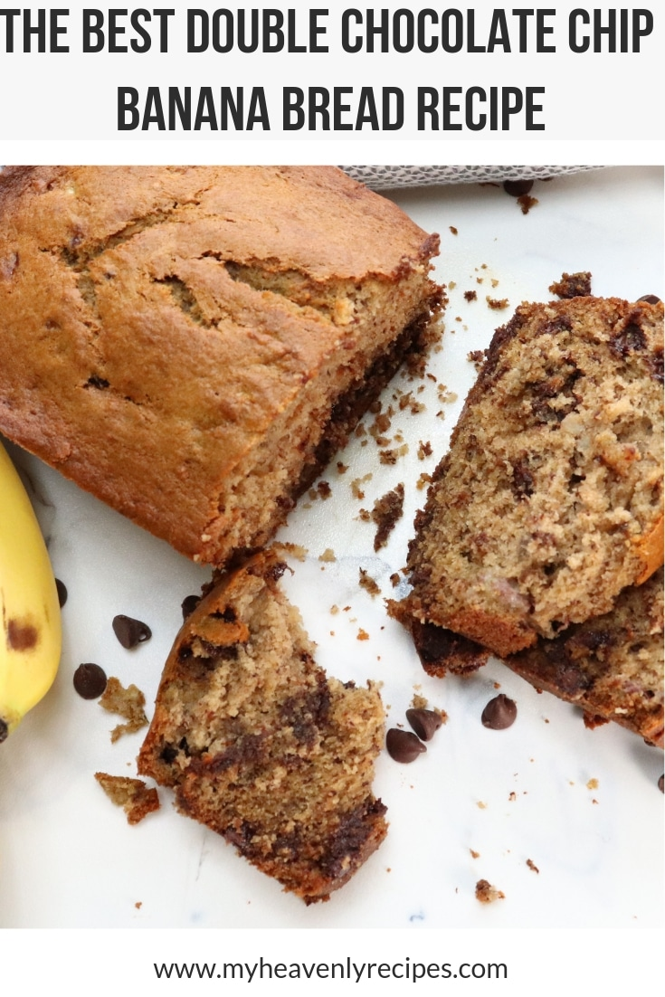 The Best Double Chocolate Chip Banana Bread Recipe - Looking for the perfect double chocolate chip banana bread recipe? This banana bread recipe is full of chocolate and banana flavor. It is moist and delicious. It is the best double chocolate chip banana bread recipe you will ever try. #MyHeavenlyRecipes #Chocolate #BananaBread #DessertRecipes #BreadRecipes