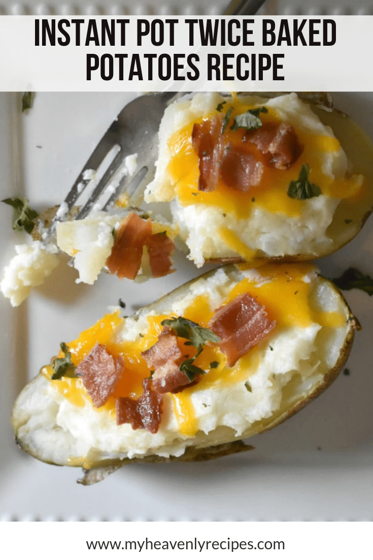 Instant Pot Twice Baked Potatoes Recipe My Heavenly Recipes
